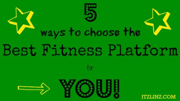 5 ways to choose the best fitness platform for you