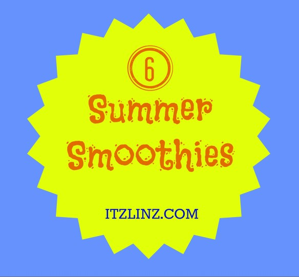 6 Summer Smoothies