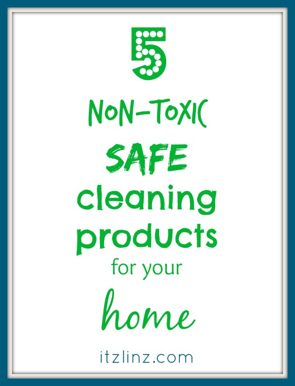 5 safe nontoxic cleaning products for your home